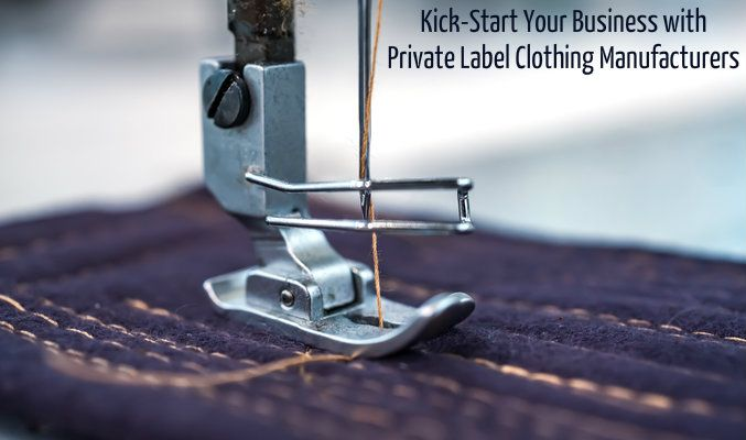 Kick-Start Your Business with Private Label Clothing